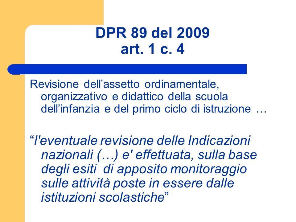 DPR 89 del 2009 art. 1 c. 4 Revisione dellassetto ordinamentale, organizzativo e didattico della scuola dellinfanzia e del primo ciclo di istruzione …