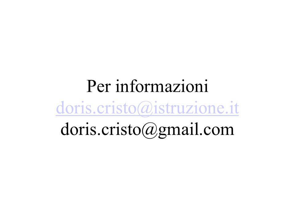 Per informazioni doris.cristo@istruzione.it doris.cristo@gmail.com doris.cristo@istruzione.it