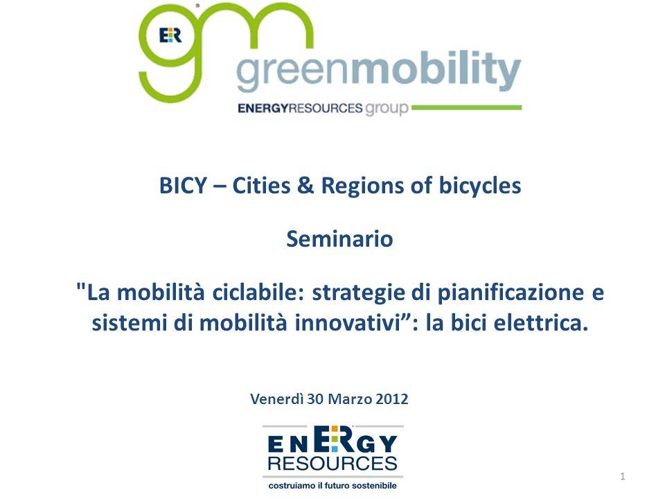 BICY – Cities & Regions of bicycles Seminario La mobilità ciclabile: strategie di pianificazione e sistemi di mobilità innovativi: la bici elettrica.