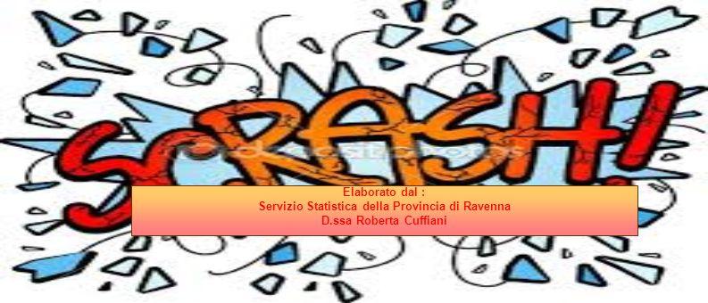 Elaborato dal : Servizio Statistica della Provincia di Ravenna D.ssa Roberta Cuffiani