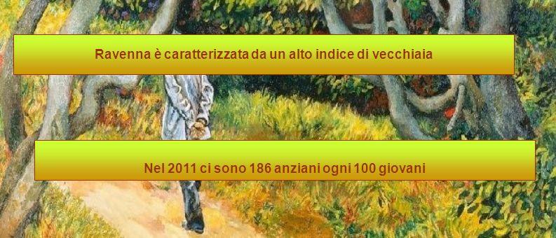 Ravenna è caratterizzata da un alto indice di vecchiaia Nel 2011 ci sono 186 anziani ogni 100 giovani