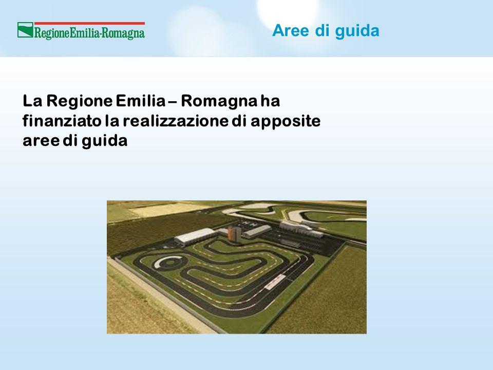 Aree di guida La Regione Emilia – Romagna ha finanziato la realizzazione di apposite aree di guida