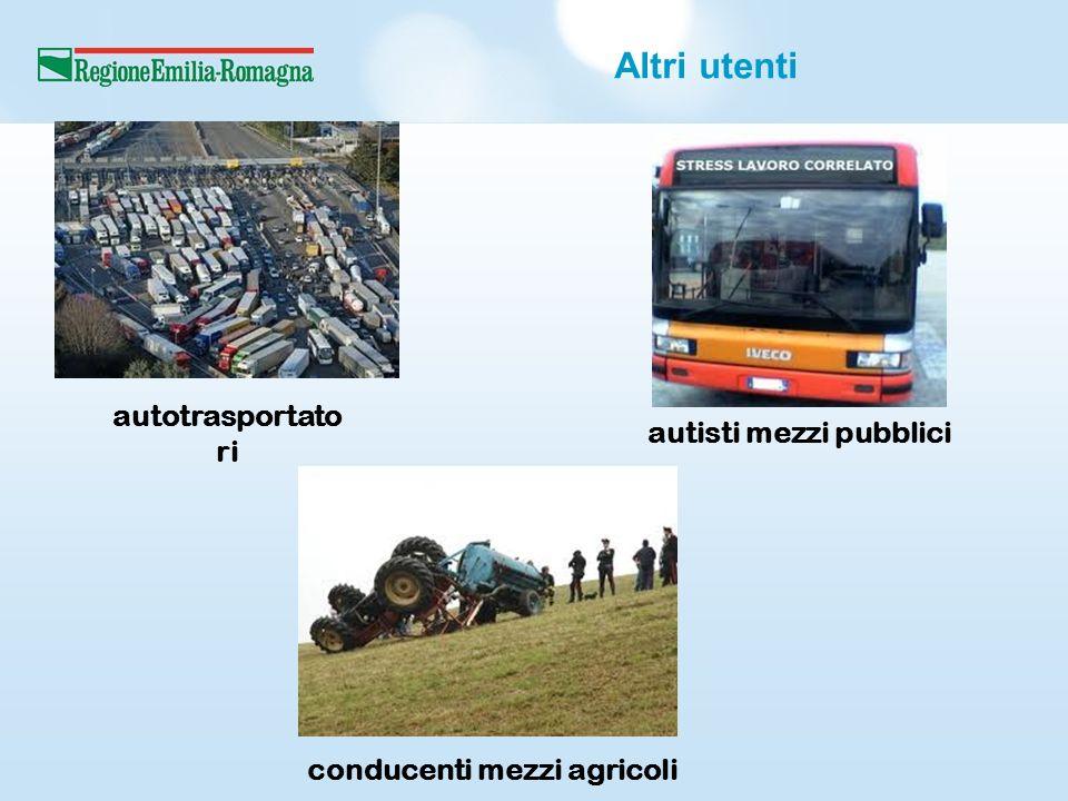 Altri utenti autotrasportato ri conducenti mezzi agricoli autisti mezzi pubblici