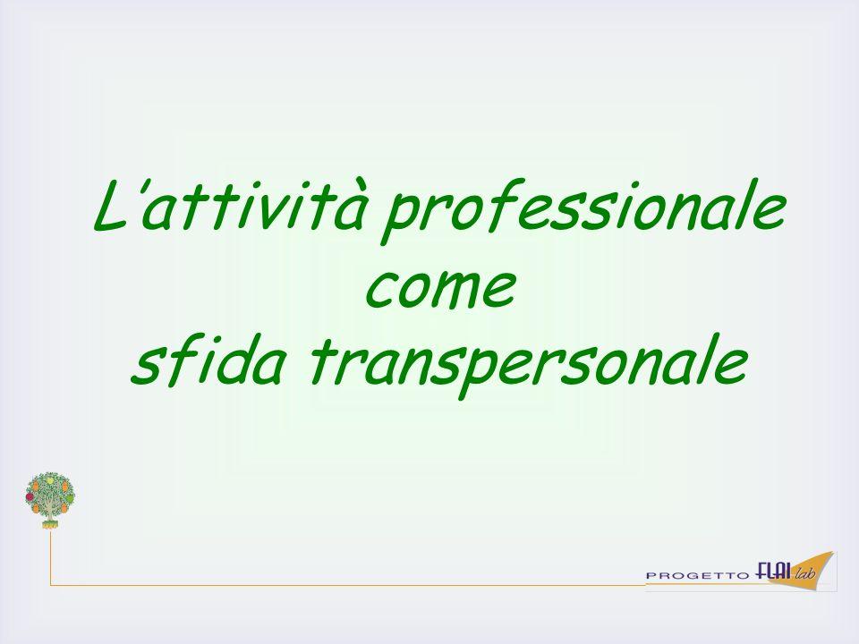 Lattività professionale come sfida transpersonale
