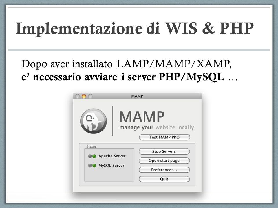 Implementazione di WIS & PHP In PHP, una sessione puo avere delle variabili temporanee associate, memorizzate sul server.