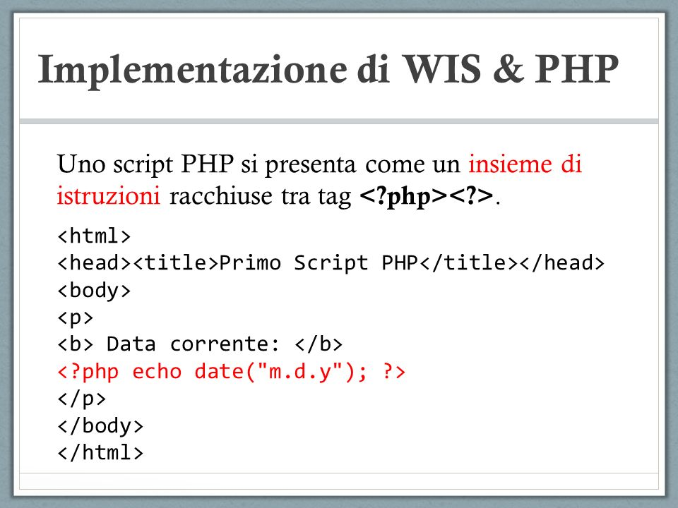 http://www.cs.unibo.it/data.php RISORSA RICHIESTA Data corrente: <?php echo date( m.d.y ); ?> Data corrente: 11.21.12 Implementazione di WIS & PHP