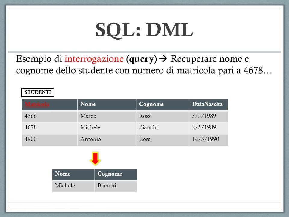 SQL: DML SELECT TELEFONO AS TEL FROM IMPIEGATI, SEDI WHERE (UFFICIO=UFFNUM) AND (CODICE=145) CodiceNomeCognomeUfficioStipendioUffNumTelefono 123MarcoMarchiA12000A2034333 145MarcoBianchiB24000A2034333 167LuciaDi LuciaA36000A2034333 187GiorgioRossiB12000A2034333 123MarcoMarchiA12000B2035434 145MarcoBianchiB24000B2035434 167LuciaDi LuciaA36000B2035434 187GiorgioRossiB12000B2035434 STEP3.