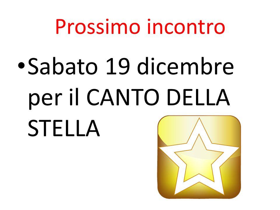 Prossimo incontro Sabato 19 dicembre per il CANTO DELLA STELLA