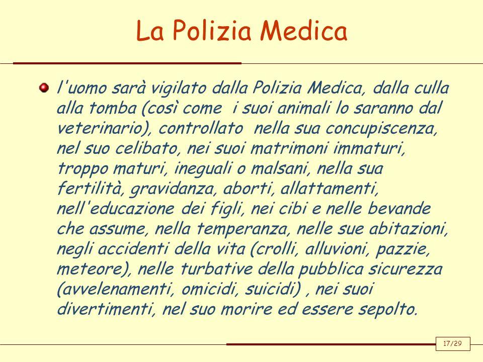 La Polizia Medica 17/29 l'uomo sarà vigilato dalla Polizia Medica, dalla culla alla tomba (così come i suoi animali lo saranno dal veterinario), contr