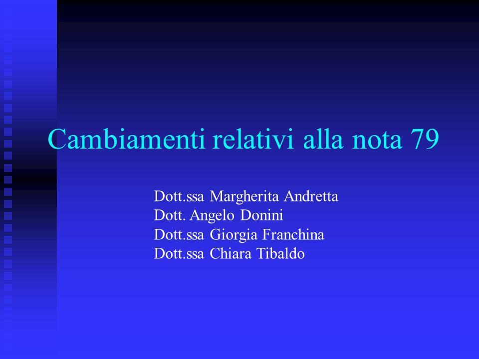 Cambiamenti relativi alla nota 79 Dott.ssa Margherita Andretta Dott. Angelo Donini Dott.ssa Giorgia Franchina Dott.ssa Chiara Tibaldo