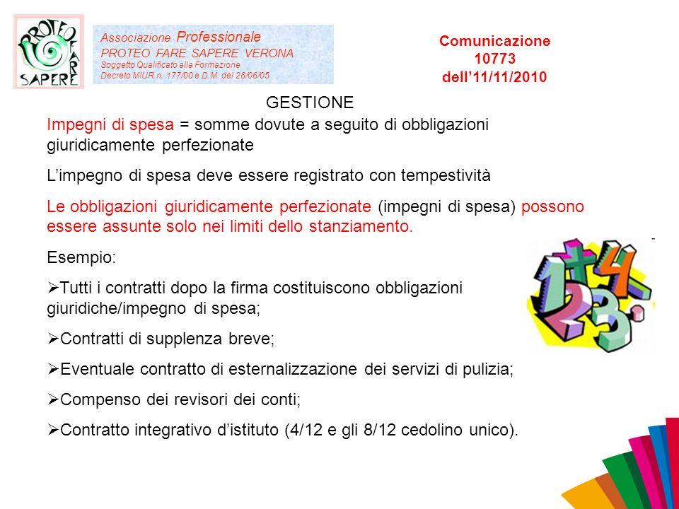 Associazione Professionale PROTEO FARE SAPERE VERONA Soggetto Qualificato alla Formazione Decreto MIUR n. 177/00 e D.M. del 28/06/05 GESTIONE Impegni