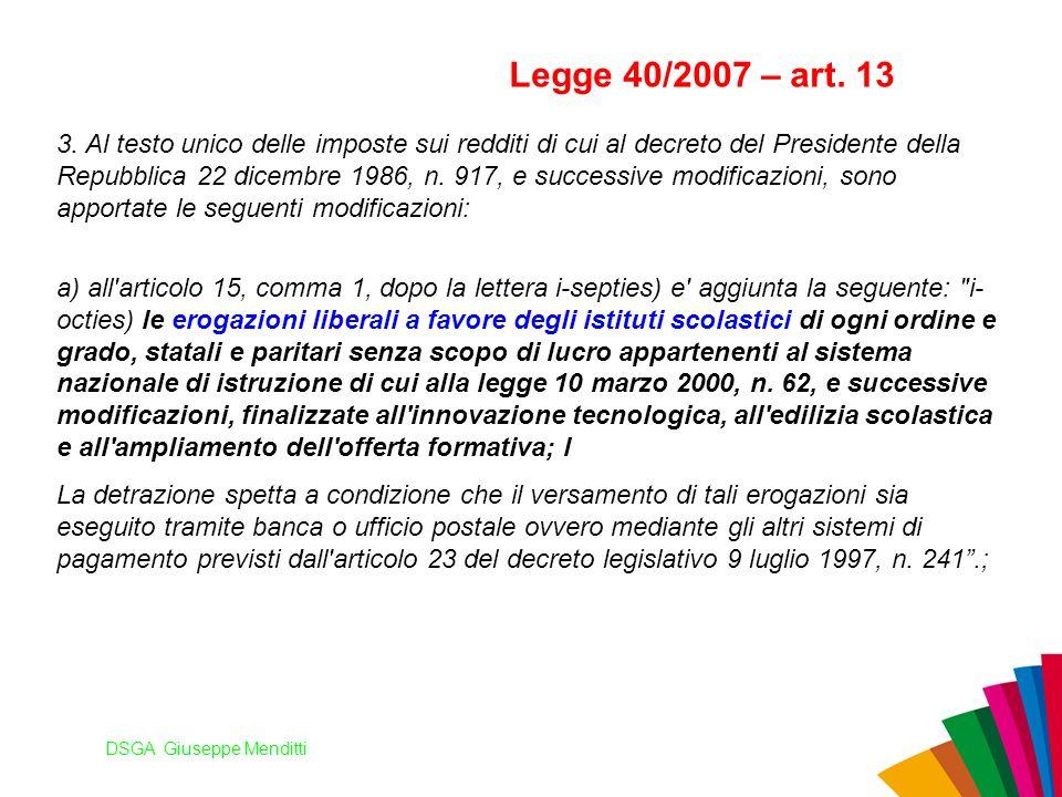 DSGA Giuseppe Menditti Legge 40/2007 – art. 13 3. Al testo unico delle imposte sui redditi di cui al decreto del Presidente della Repubblica 22 dicemb