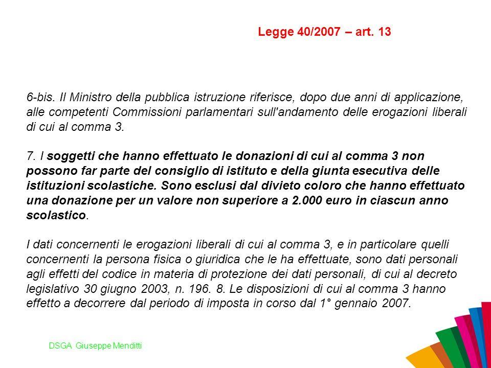 DSGA Giuseppe Menditti Legge 40/2007 – art. 13 6-bis. Il Ministro della pubblica istruzione riferisce, dopo due anni di applicazione, alle competenti