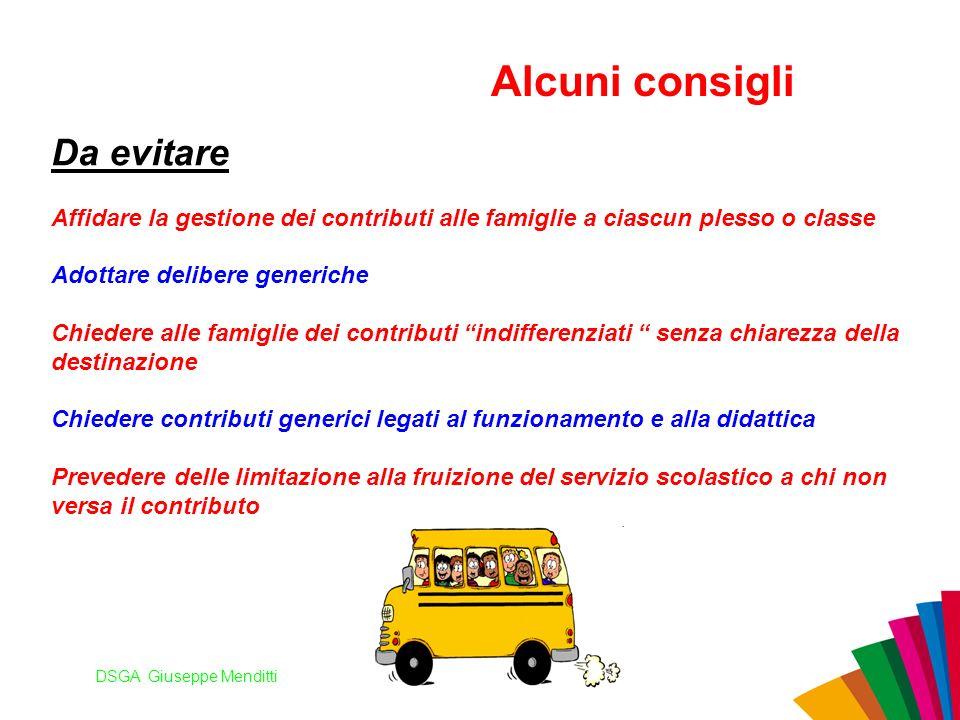 DSGA Giuseppe Menditti Da evitare Affidare la gestione dei contributi alle famiglie a ciascun plesso o classe Adottare delibere generiche Chiedere all