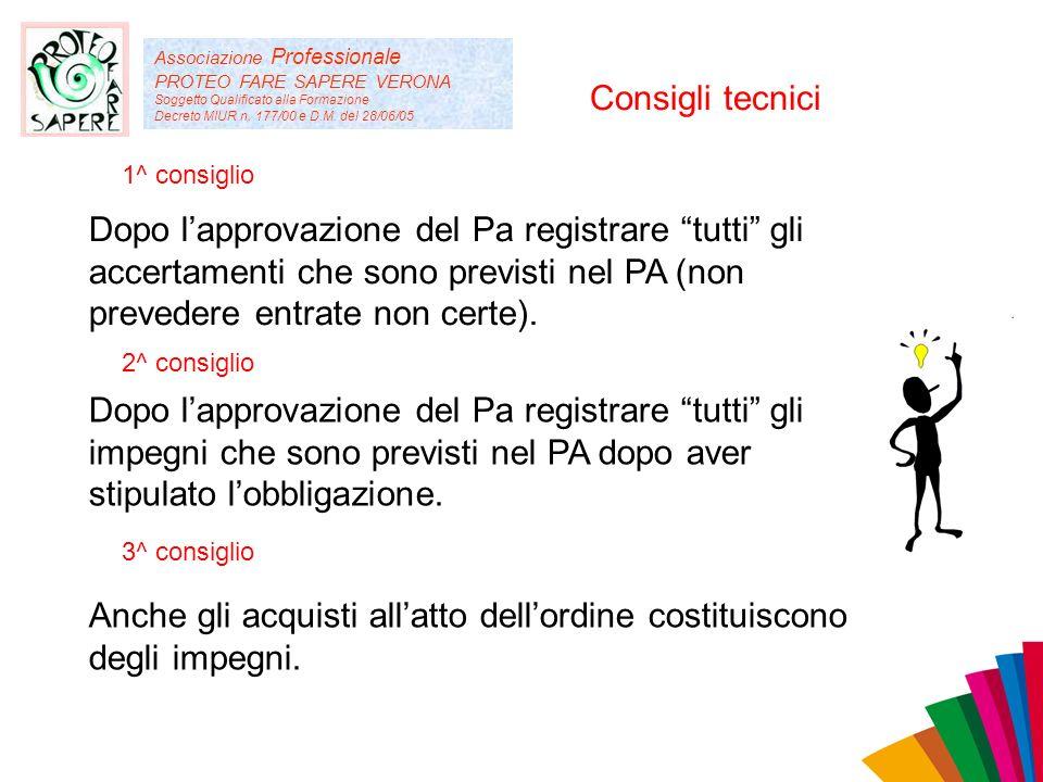 Associazione Professionale PROTEO FARE SAPERE VERONA Soggetto Qualificato alla Formazione Decreto MIUR n. 177/00 e D.M. del 28/06/05 Consigli tecnici