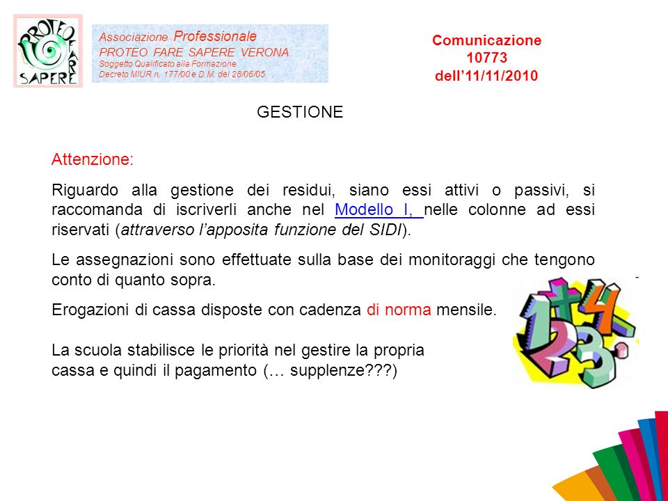 Associazione Professionale PROTEO FARE SAPERE VERONA Soggetto Qualificato alla Formazione Decreto MIUR n. 177/00 e D.M. del 28/06/05 GESTIONE Attenzio