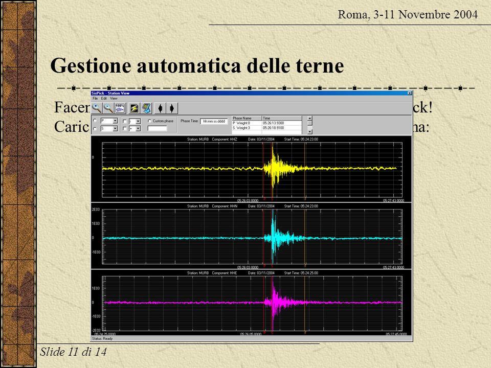 Picking Roma, 3-11 Novembre 2004 NOVITA: 1.Picking tipo WLH 2.Picking con tasto P e S 3.Picking col tasto destro Slide 10 di 14