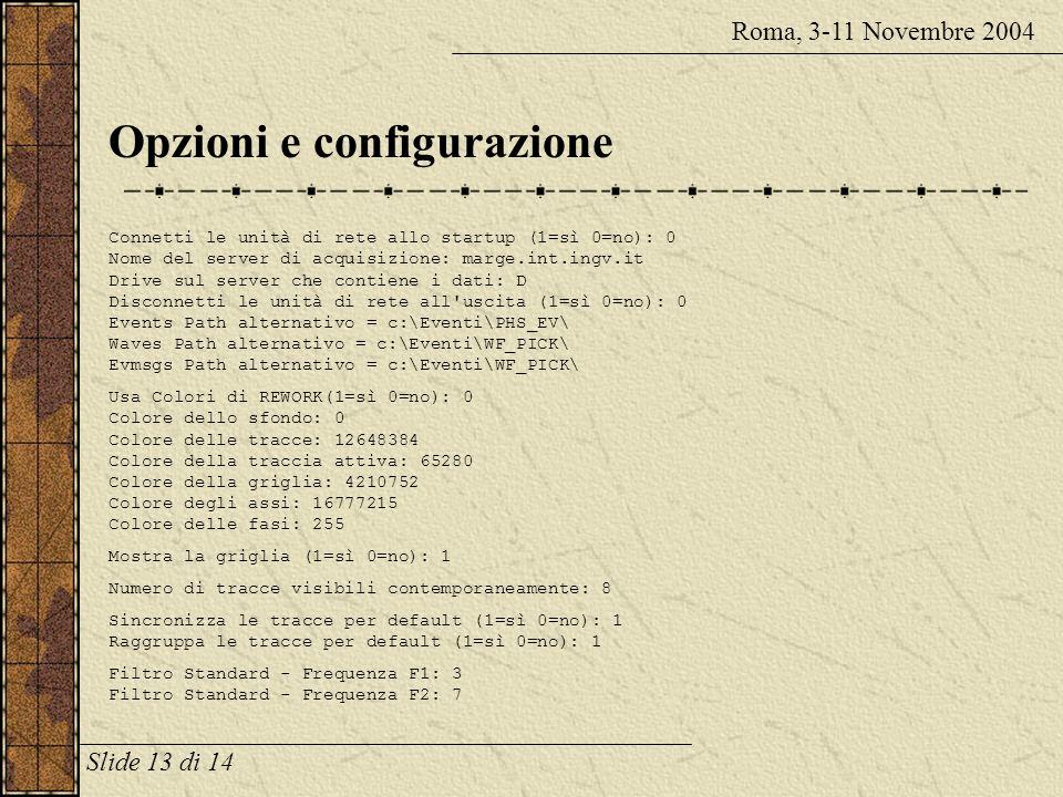 Localizzazione degli eventi Roma, 3-11 Novembre 2004 Il sistema di localizzazione ufficiale è Locator di Alberto Basili: Slide 12 di 14 Ma cè una novi