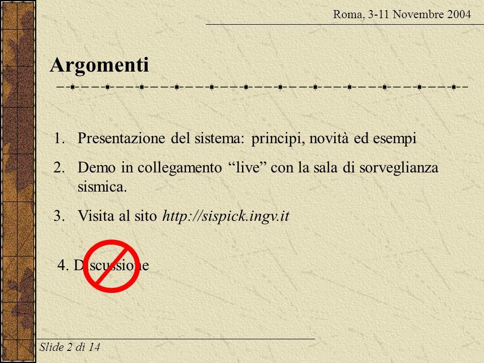 Argomenti 1.Presentazione del sistema: principi, novità ed esempi 2.Demo in collegamento live con la sala di sorveglianza sismica.