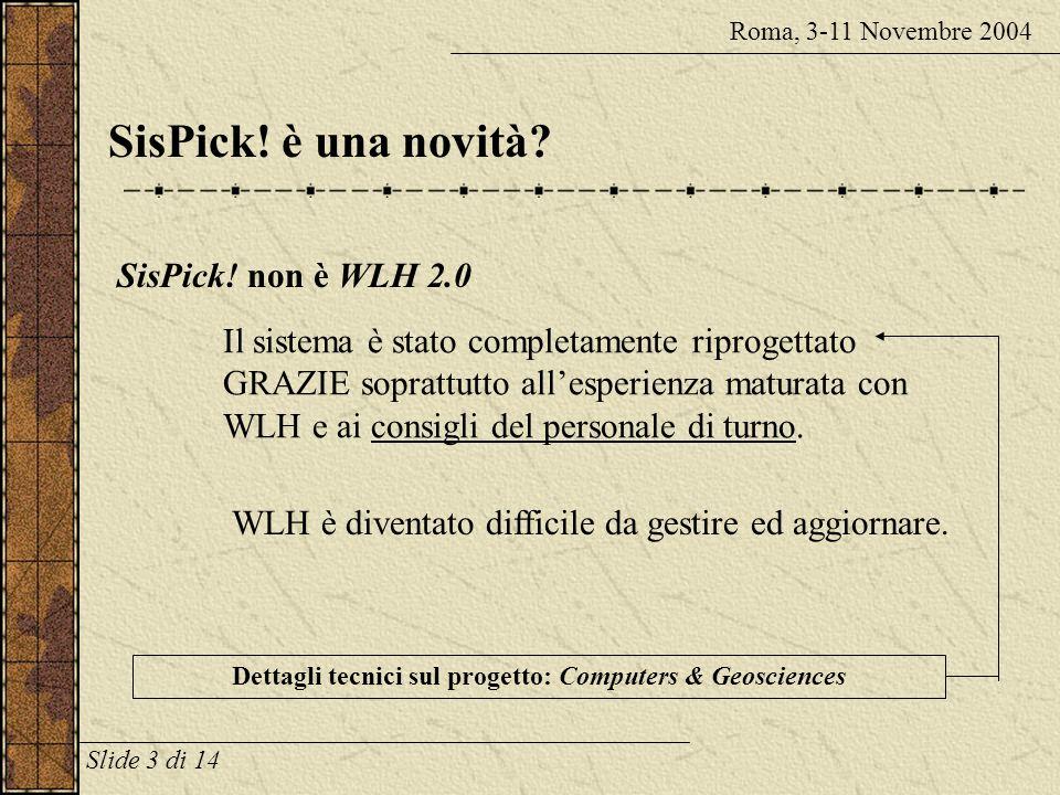 SisPick.è una novità. Roma, 3-11 Novembre 2004 SisPick.