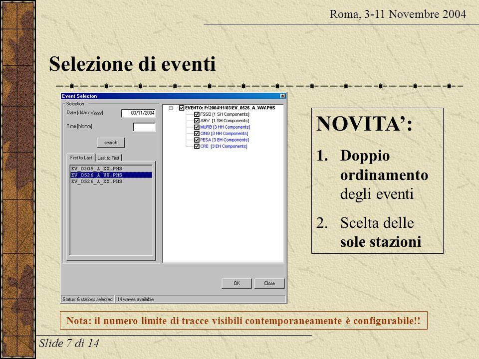 Eventi e fasi Roma, 3-11 Novembre 2004 SisPick! interpreta come eventi i file prodotti dal sistema di acquisizione di INGV (Badiali, Mele e altri). Qu