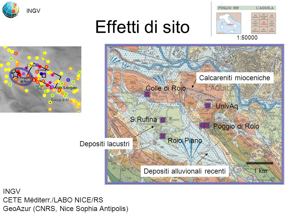 Effetti di sito INGV CETE Méditerr./LABO NICE/RS GeoAzur (CNRS, Nice Sophia Antipolis) 1:50000 INGV 1 km Colle di Roio Poggio di Roio UnivAq Roio Pian