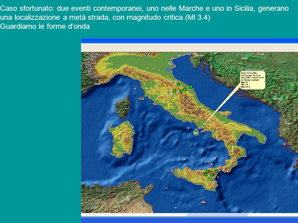 Caso sfortunato: due eventi contemporanei, uno nelle Marche e uno in Sicilia, generano una localizzazione a metà strada, con magnitudo critica (Ml 3.4