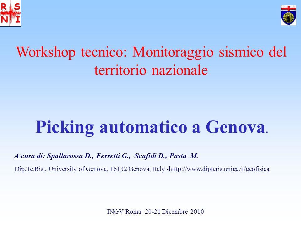 Workshop tecnico: Monitoraggio sismico del territorio nazionale A cura di: Spallarossa D., Ferretti G., Scafidi D., Pasta M.