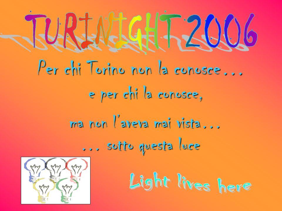 Per chi Torino non la conosce… e per chi la conosce, ma non laveva mai vista… … sotto questa luce