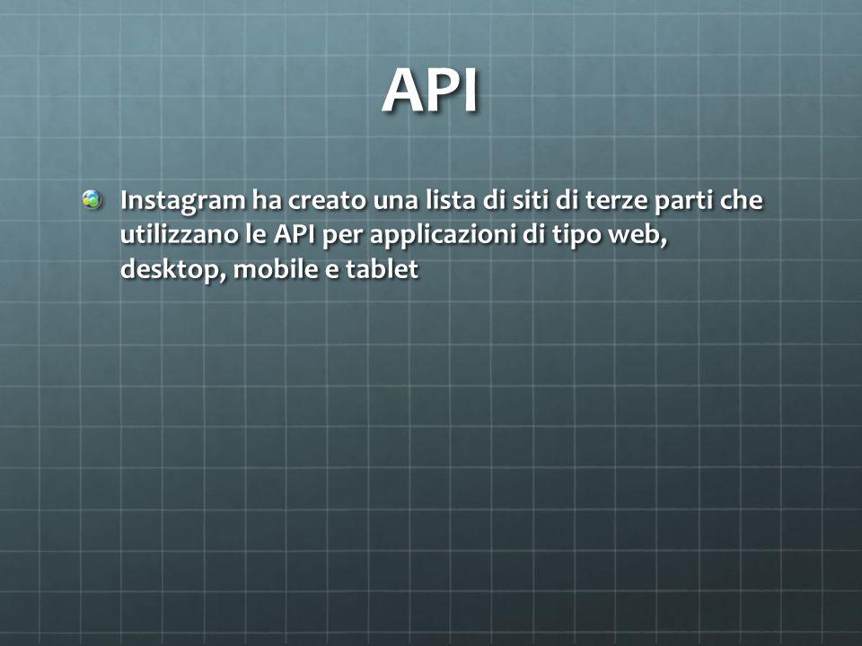 API Instagram ha creato una lista di siti di terze parti che utilizzano le API per applicazioni di tipo web, desktop, mobile e tablet
