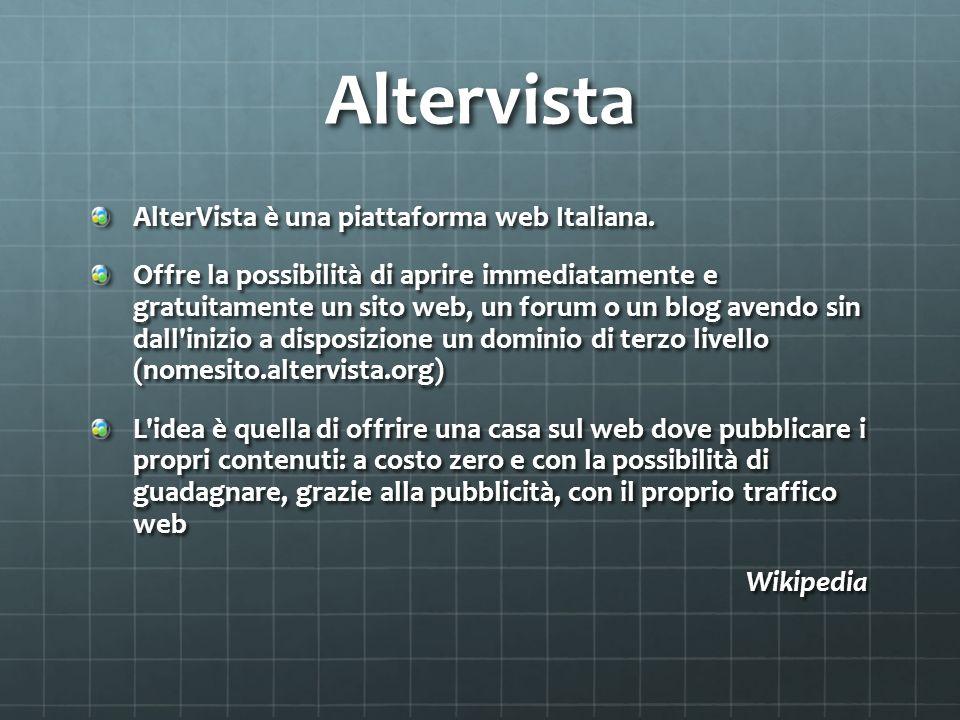 Altervista AlterVista è una piattaforma web Italiana.