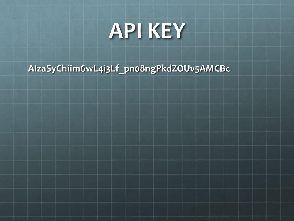 API KEY AIzaSyChiim6wL4i3Lf_pn08ngPkdZOUv5AMCBc