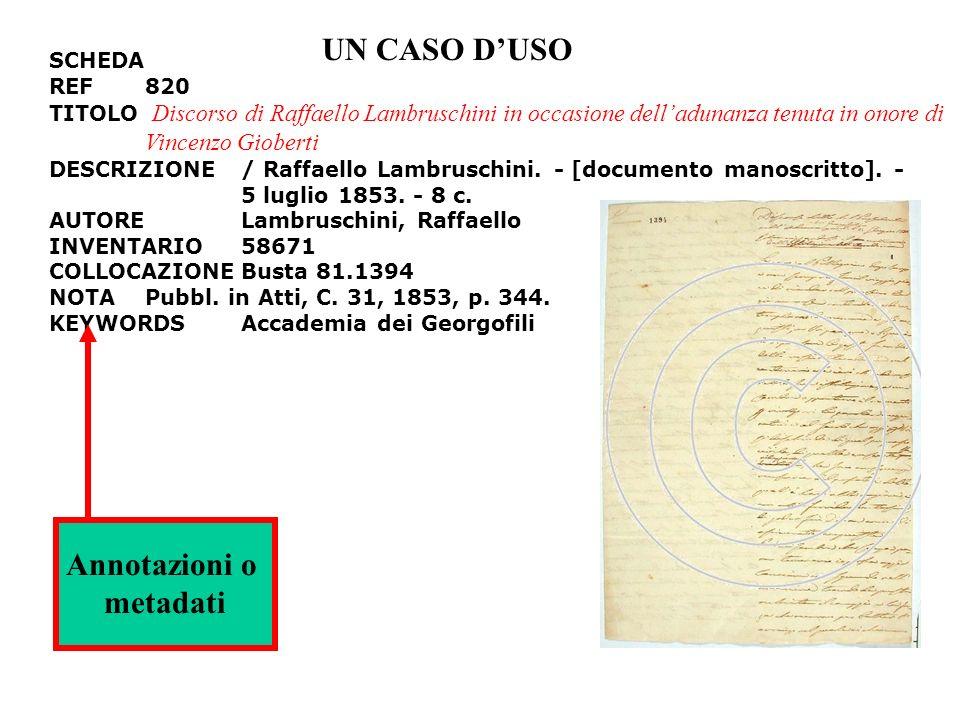 Un caso duso: recupero/classificazione di documenti Supponiamo che ad un documento storico digitalizzato sia associato il seguente descrittore: Discorso di Raffaello Lambruschini in occasione delladunanza tenuta in onore di Vincenzo Gioberti.