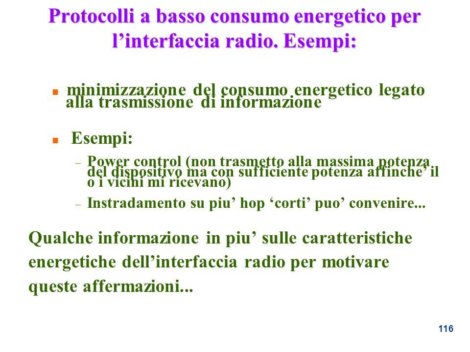 116 Protocolli a basso consumo energetico per linterfaccia radio. Esempi: n minimizzazione del consumo energetico legato alla trasmissione di informaz