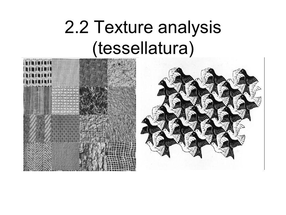 2.2 Texture analysis (tessellatura)