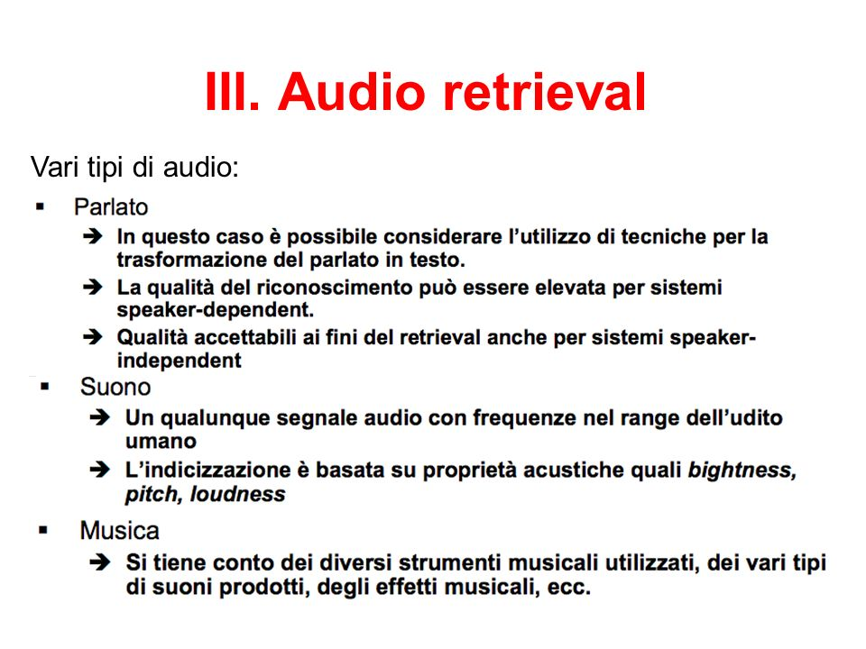 III. Audio retrieval Vari tipi di audio: