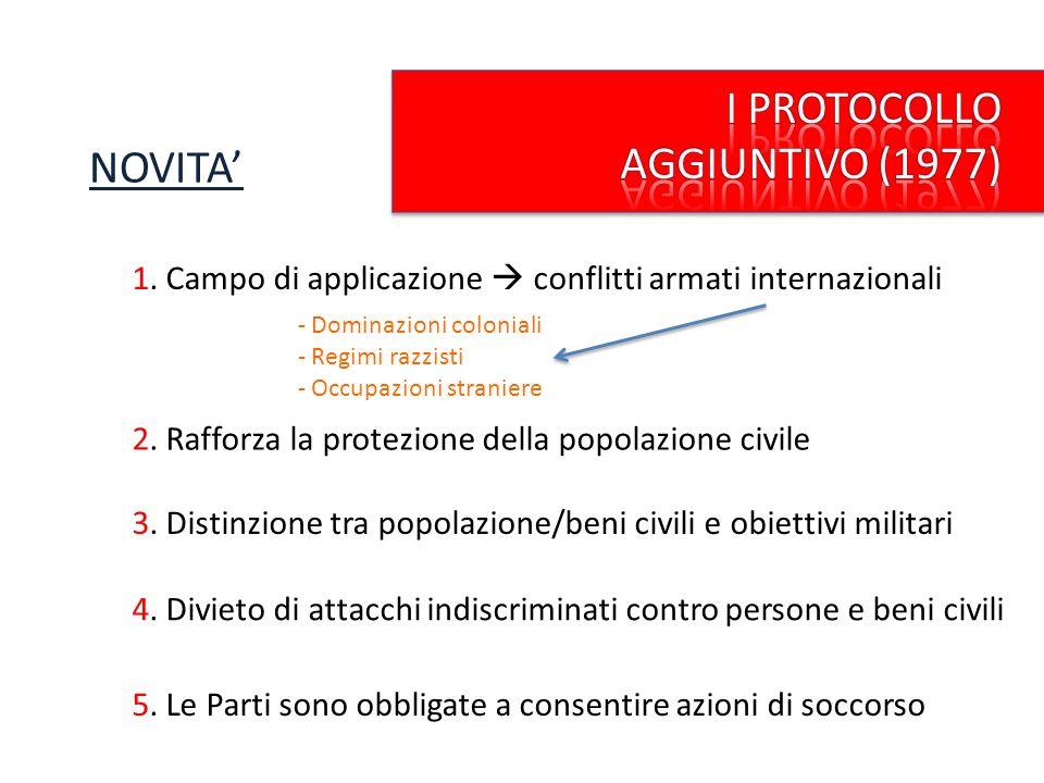 1. Campo di applicazione conflitti armati internazionali NOVITA 2. Rafforza la protezione della popolazione civile 3. Distinzione tra popolazione/beni