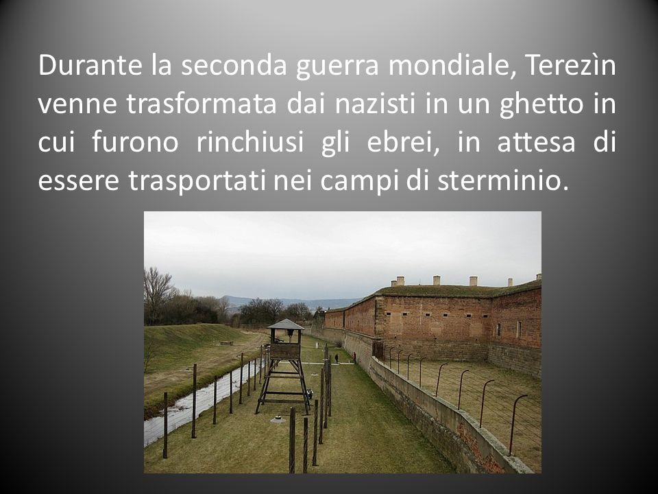 Durante la seconda guerra mondiale, Terezìn venne trasformata dai nazisti in un ghetto in cui furono rinchiusi gli ebrei, in attesa di essere trasport