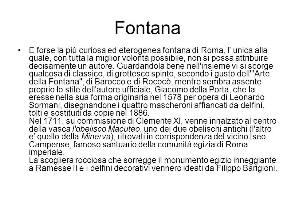 Fontana E forse la più curiosa ed eterogenea fontana di Roma, l' unica alla quale, con tutta la miglior volontà possibile, non si possa attribuire dec