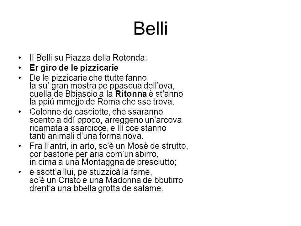 Belli Il Belli su Piazza della Rotonda: Er giro de le pizzicarie De le pizzicarie che ttutte fanno la su gran mostra pe ppascua dellova, cuella de Bbi