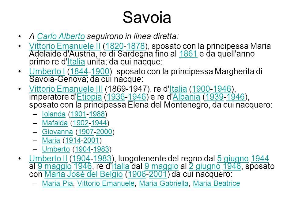 Savoia A Carlo Alberto seguirono in linea diretta:Carlo Alberto Vittorio Emanuele II (1820-1878), sposato con la principessa Maria Adelaide d'Austria,