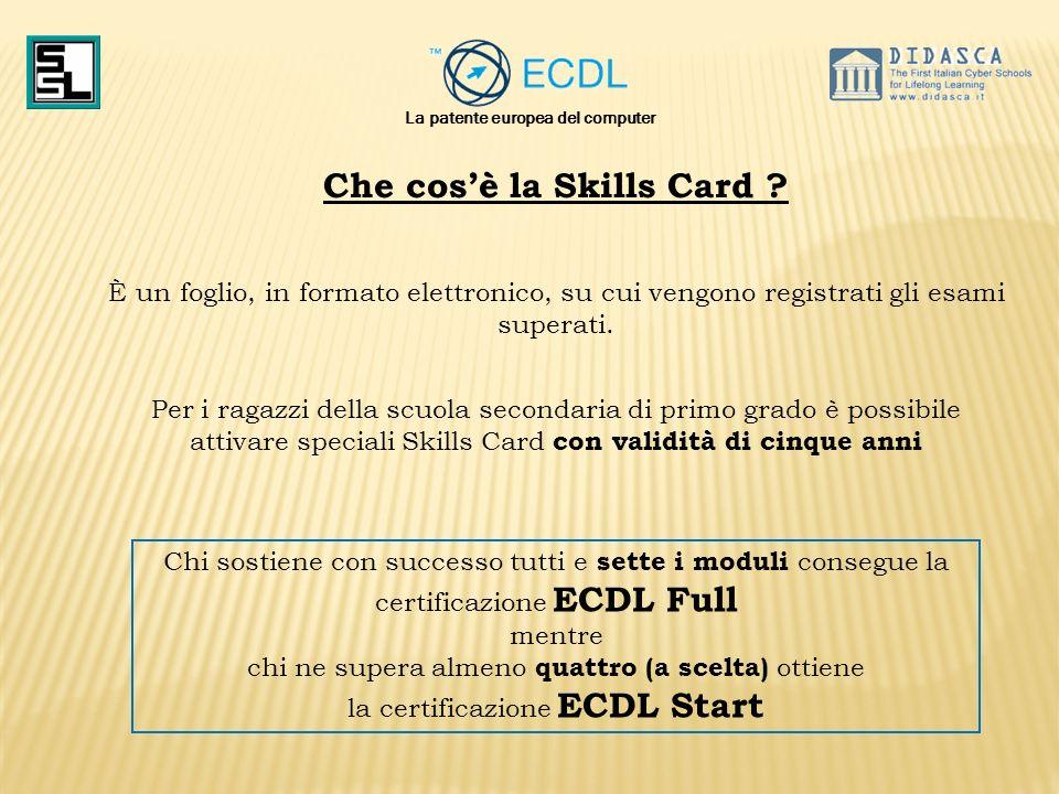 La patente europea del computer Che cosè la Skills Card ? È un foglio, in formato elettronico, su cui vengono registrati gli esami superati. Per i rag