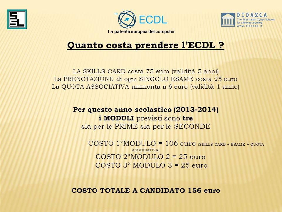 La patente europea del computer Quanto costa prendere lECDL ? LA SKILLS CARD costa 75 euro (validità 5 anni) La PRENOTAZIONE di ogni SINGOLO ESAME cos