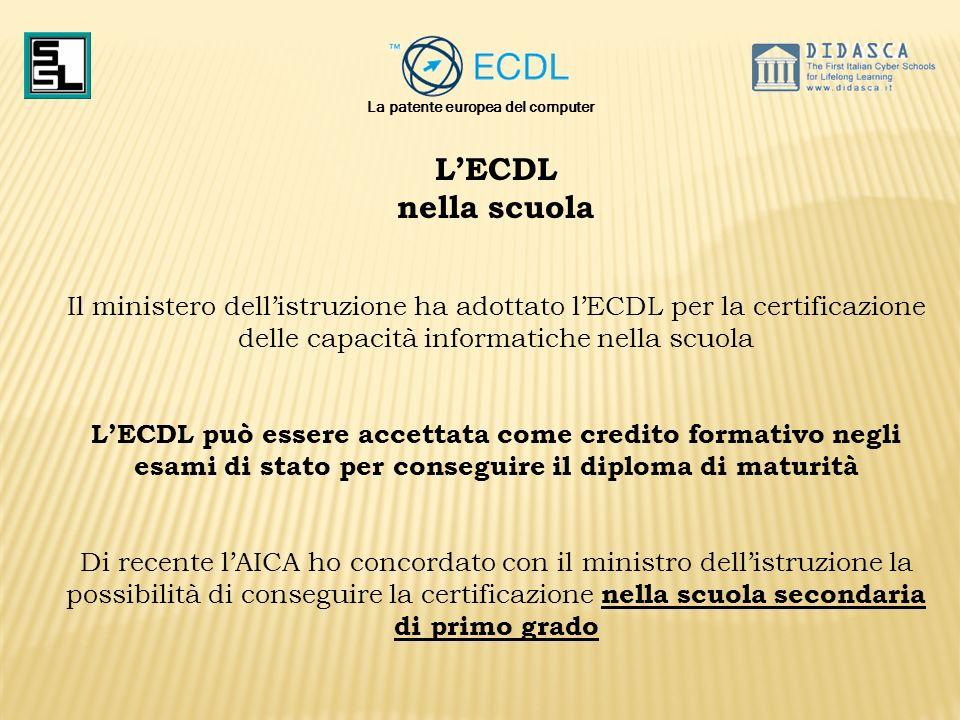 LECDL nella scuola Il ministero dellistruzione ha adottato lECDL per la certificazione delle capacità informatiche nella scuola LECDL può essere accet