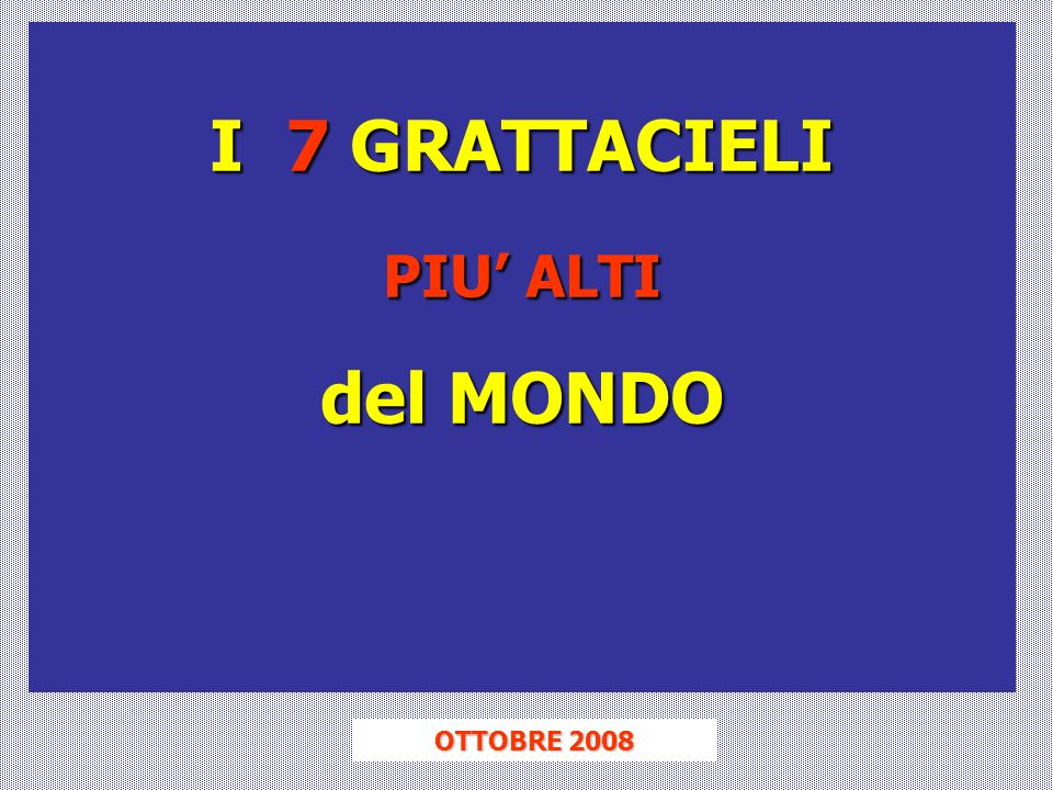 I 7 GRATTACIELI PIU ALTI del MONDO OTTOBRE 2008