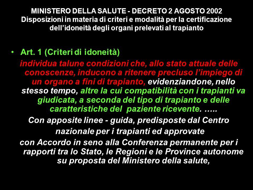 MINISTERO DELLA SALUTE - DECRETO 2 AGOSTO 2002 Disposizioni in materia di criteri e modalità per la certificazione dellidoneità degli organi prelevati