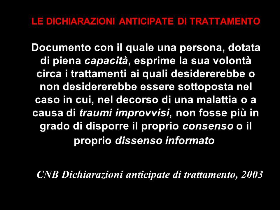 LE DICHIARAZIONI ANTICIPATE DI TRATTAMENTO Documento con il quale una persona, dotata di piena capacità, esprime la sua volontà circa i trattamenti ai