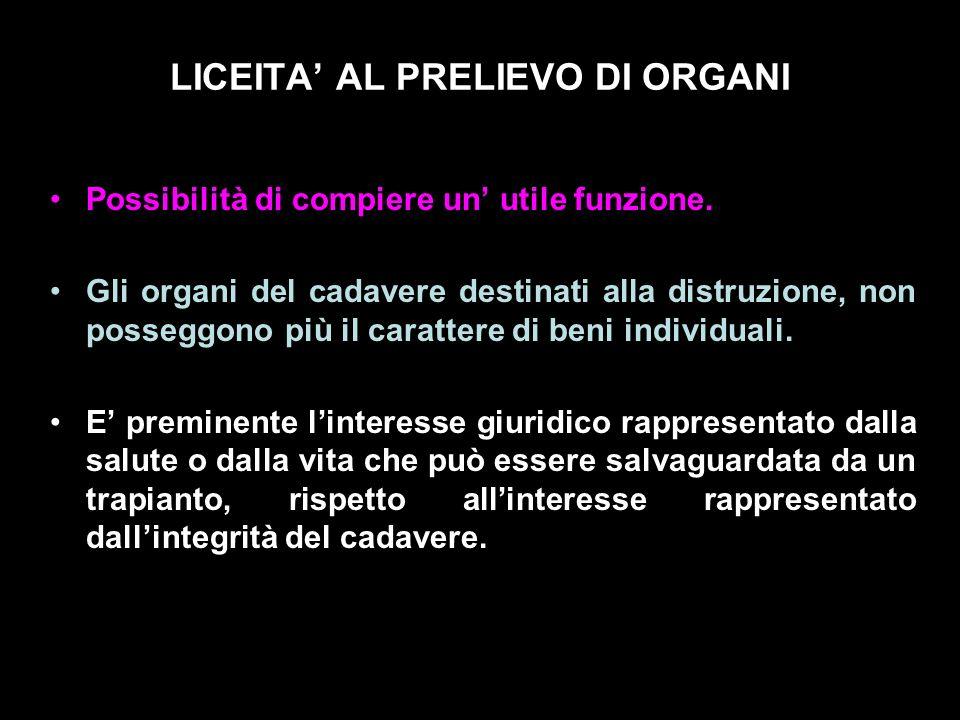 DISPOSIZIONI IN MATERIA DI PRELIEVI E DI TRAPIANTI DI ORGANI E TESSUTI (Legge 1 Aprile 1999-n°91) Art.