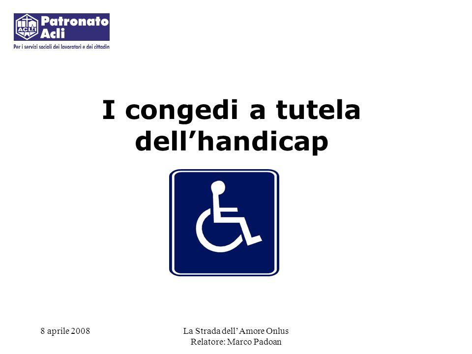8 aprile 2008La Strada dellAmore Onlus Relatore: Marco Padoan ASSEGNO ORDINARIO DI INVALIDITA INV.