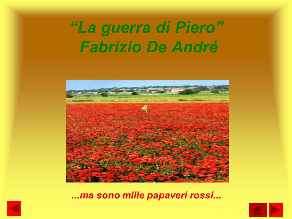 La guerra di Piero Fabrizio De André...ma sono mille papaveri rossi...